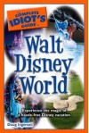 The Complete Idiot's Guide to Walt Disney World, 2010 Edition - Doug Ingersoll