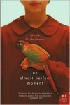 An Almost Perfect Moment: A Novel (P.S.) - Binnie Kirshenbaum
