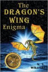 The Dragon's Wing Enigma: Arkana Mysteries #3 - N.S. Wikarski
