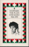 Stoppard: The Plays for Radio, 1964-1991 - Tom Stoppard
