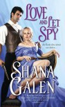 Love and Let Spy - Shana Galen