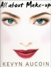 All About Make Up - Kevyn Aucoin