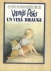 Vinnijs Pūks un viņa draugi - Vizma Belševica, Laima Eglīte, Alans Aleksandrs Milns, A.A. Milne