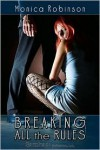 Breaking All The Rules - Monica Robinson