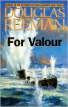 For Valour (The Modern Naval Fiction Library) - Douglas Reeman