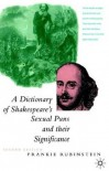 A Dictionary of Shakespeare's Sexual Puns and Their Significance - Frankie Rubinstein