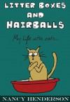 Litter Boxes and Hairballs - Nancy Henderson