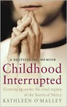 Childhood Interrupted - Kathleen O'Malley
