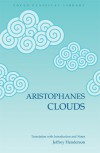 Clouds - Aristophanes, Jeffrey Henderson
