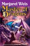 Master of Dragons - Margaret Weis