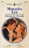 Asking for Trouble (Harlequin Presents, #1614) - Miranda Lee