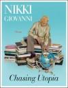 Chasing Utopia: A Hybrid - Nikki Giovanni