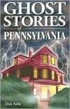 Ghost Stories of Pennsylvania - Dan Asfar