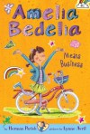 Amelia Bedelia Chapter Book #1: Amelia Bedelia Means Business - Herman Parish, Lynne Avril