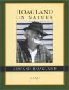 Hoagland on Nature: Essays - Hoagland, Hoagland