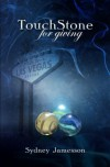 TouchStone for giving - Sydney Jamesson