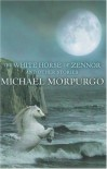 The White Horse of Zennor and Other Stories - Michael Morpurgo