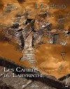 Les Cahiers Du Labyrinthe - Léo Henry