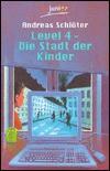 Level 4 – Die Stadt der Kinder - Andreas Schlüter