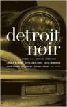 Detroit Noir - E.J. Olsen, John C. Hocking