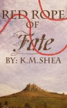 Red Rope of Fate - K.M. Shea