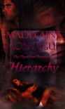 Hierarchy (The Papillion Prophecy) - Madelaine Montague