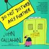 Do Not Disturb Any Further - John Callahan