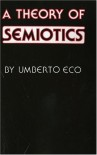 A Theory of Semiotics (Advances in Semiotics) - Umberto Eco