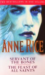 Servant of the Bones and The Feast of All Saints - Anne Rice