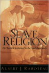 """Slave Religion: The """"Invisible Institution"""" in the Antebellum South - Albert J. Raboteau"""