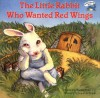 The Little Rabbit Who Wanted Red Wings (Reading Railroad) - Carolyn Sherwin Bailey