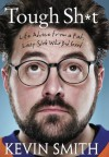 Tough Sh*t: Life Advice from a Fat, Lazy Slob Who Did Good (Signed Limited Edition) - Kevin Smith