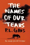 The Names of Our Tears: An Amish-Country Mystery - P.L. Gaus