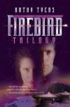 Firebird Trilogy - Kathy Tyers