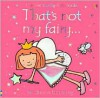 That's Not My Fairy - Fiona Watt, Rachel Wells