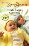 Be My Babies - Kathryn Shay