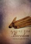 A Cure For Boredom - Emma  Grant