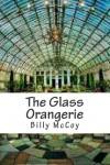 The Glass Orangerie - Mr Billy McCoy