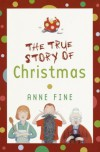 The True Story of Christmas - Anne Fine
