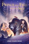 The Prince Who Fell from the Sky - John Claude Bemis