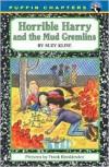 Horrible Harry and the Mud Gremlins - Suzy Kline,  Frank Remkiewicz (Illustrator)