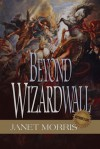 Beyond Wizardwall - Janet E. Morris