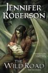 The Wild Road - Jennifer Roberson, Todd Lockwood