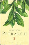 The Poetry of Petrarch - Francesco Petrarca, David Young