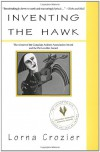 Inventing the Hawk - Lorna Crozier