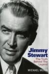 Jimmy Stewart: The Truth Behind The Legend - Michael Munn