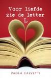 Voor liefde ziet de Letter L - Paola Calvetti