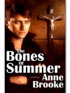 The Bones of Summer (Maloney's Law, #2) - Anne Brooke