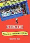 My Korean Deli: Risking It All for a Convenience Store (Audio) - Ben Ryder Howe, Bronson Pinchot