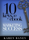 10 Keys to eBook Marketing Success - Karen Baney
